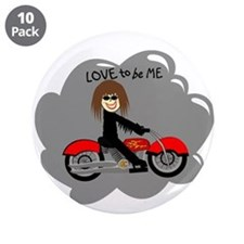 "BIKER GIRL - LOVE TO BE ME 3.5"" Button (10 pack)"