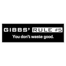 NCIS Gibbs' Rule #5 Bumper Sticker