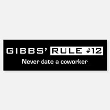 NCIS Gibbs' Rule #12 Bumper Bumper Sticker