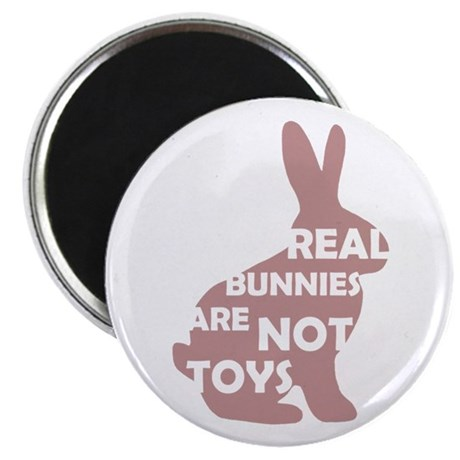 "REAL BUNNIES ARE NOT TOYS - P 2.25"" Magnet (1"