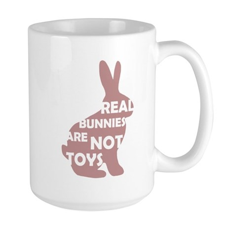 REAL BUNNIES ARE NOT TOYS - P Large Mug