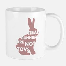 REAL BUNNIES ARE NOT TOYS - P Mug