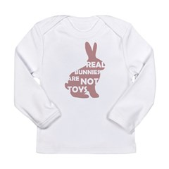 REAL BUNNIES ARE NOT TOYS - P Long Sleeve Infant T