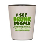 I See Drunk People Shot Glass