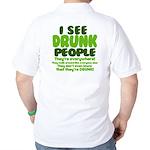 I See Drunk People Golf Shirt