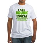 I See Drunk People Fitted T-Shirt