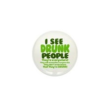 I See Drunk People Mini Button (10 pack)