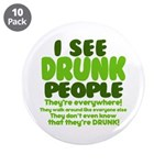 """I See Drunk People 3.5"""" Button (10 pack)"""
