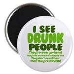 I See Drunk People Magnet