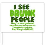 I See Drunk People Yard Sign