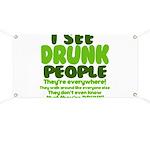 I See Drunk People Banner