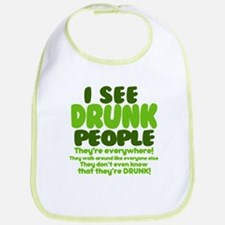I See Drunk People Bib