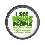 I See Drunk People Wall Clock