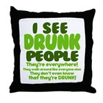 I See Drunk People Throw Pillow
