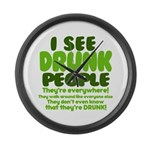 I See Drunk People Large Wall Clock
