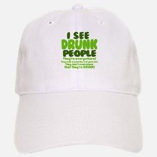 I See Drunk People Baseball Baseball Cap