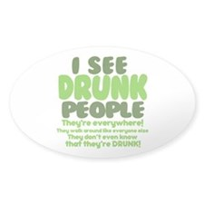 I See Drunk People Decal