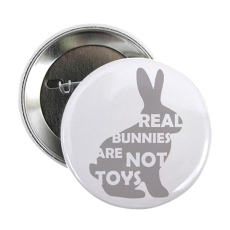 """REAL BUNNIES ARE NOT TOYS - G 2.25"""" Button"""