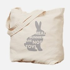 REAL BUNNIES ARE NOT TOYS - G Tote Bag