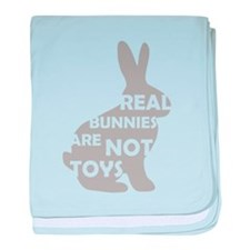 REAL BUNNIES ARE NOT TOYS - G baby blanket