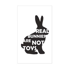 REAL BUNNIES ARE NOT TOYS - B Sticker (Rectangle)