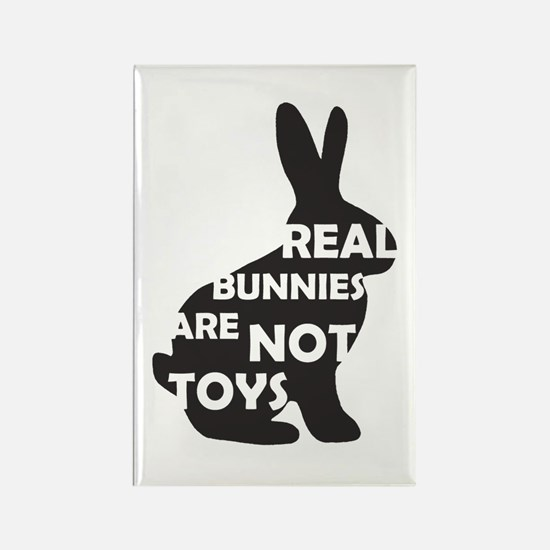 REAL BUNNIES ARE NOT TOYS - B Rectangle Magnet