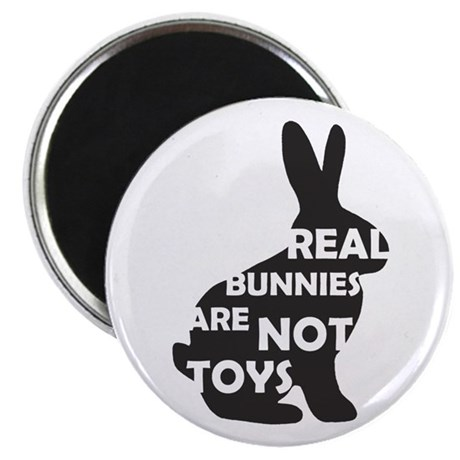 """REAL BUNNIES ARE NOT TOYS - B 2.25"""" Magnet (1"""