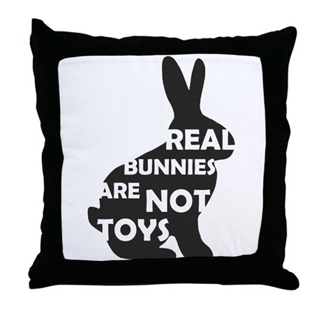 REAL BUNNIES ARE NOT TOYS - B Throw Pillow