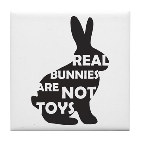 REAL BUNNIES ARE NOT TOYS - B Tile Coaster