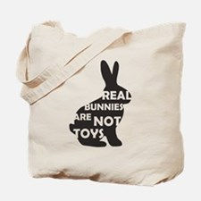 REAL BUNNIES ARE NOT TOYS - B Tote Bag