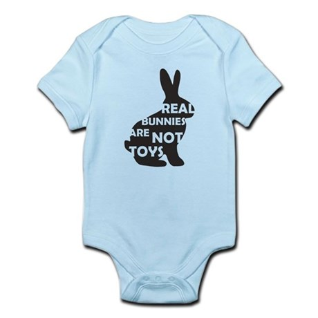 REAL BUNNIES ARE NOT TOYS - B Infant Bodysuit