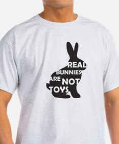 REAL BUNNIES ARE NOT TOYS - B T-Shirt