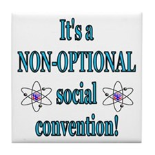 Non-optional Social Conventio Tile Coaster