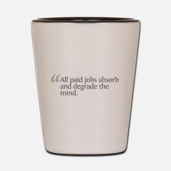 Aristotle All paid jobs Shot Glass