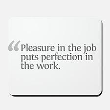 Aristotle Pleasure in the job Mousepad