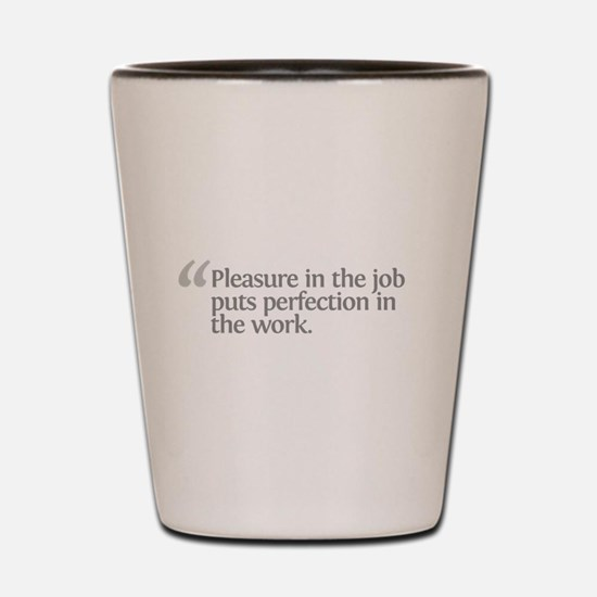 Aristotle Pleasure in the job Shot Glass