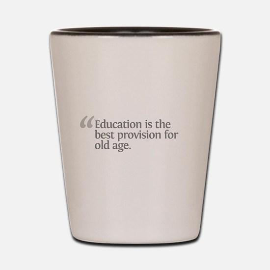 Aristotle Education is Shot Glass