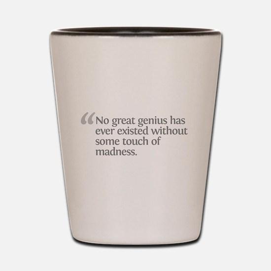 Aristotle No great genius Shot Glass