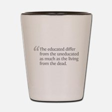 Aristotle The educated differ Shot Glass
