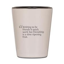 Aristotle Wishing to be frien Shot Glass