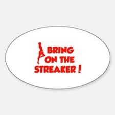 Bring On The Streaker ! Decal