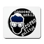 Innocent Until Proven Guilty Mousepad