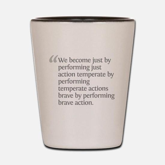 Aristotle We become Shot Glass