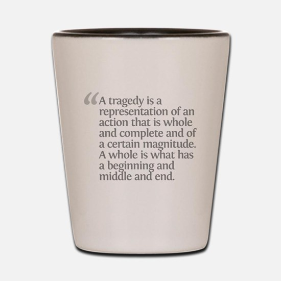 Aristotle A tragedy Shot Glass