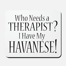 THERAPIST Havanese Mousepad