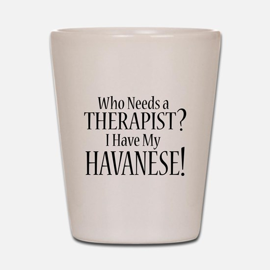 THERAPIST Havanese Shot Glass