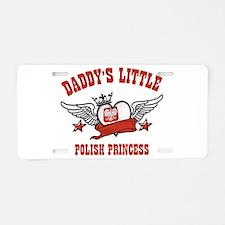 Daddy's Little Polish Princess Aluminum License Pl