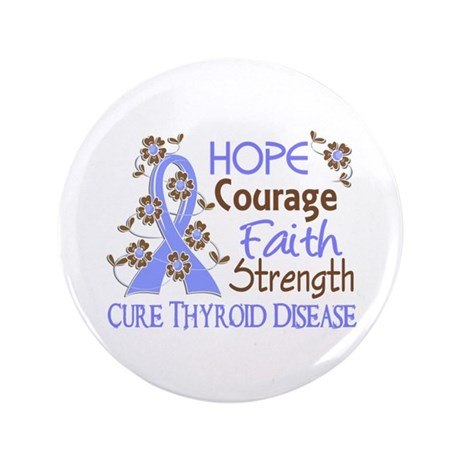 "Hope Courage Faith Thyroid Disease Shirts 3.5"" But"