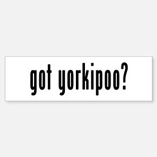 GOT YORKIPOO Bumper Bumper Sticker