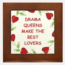 drama queen Framed Tile